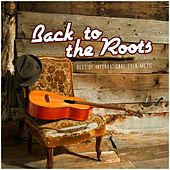 Play & Download Back to the Roots - Best of International Folk Music by Various Artists | Napster