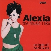 The Music I Like (Original Remixes) by Alexia