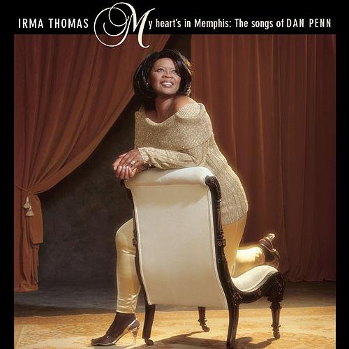Play & Download My Heart's In Memphis: The Songs Of Dan Penn by Irma Thomas | Napster