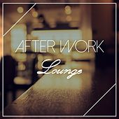After Work Lounge by Various Artists