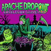 Play & Download Bubblegum Graveyard by Apache Dropout | Napster