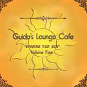 Play & Download Guido's Lounge Cafe, Vol. 4 - Kissing The Sun by Various Artists | Napster