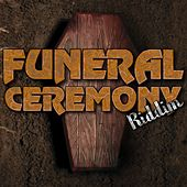 Play & Download Funeral Ceremony Riddim by Various Artists | Napster