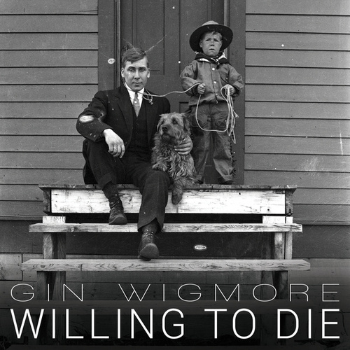 Play & Download Willing To Die by Gin Wigmore | Napster