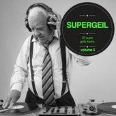 Supergeil, Vol. 05 by Various Artists