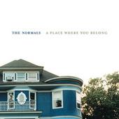 A Place Where You Belong by The Normals