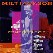 Centerpiece: At The Kosei Nenkin Vol. 2 by Milt Jackson
