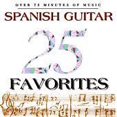 Play & Download 25 Spanish Guitar Favorites by Various Artists | Napster