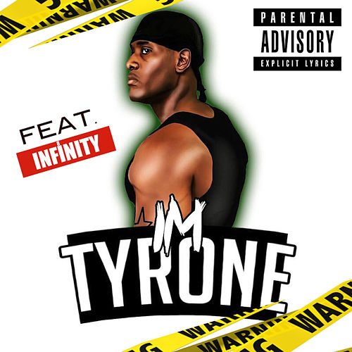 I'm Tyrone (Explicit) by Tyrone