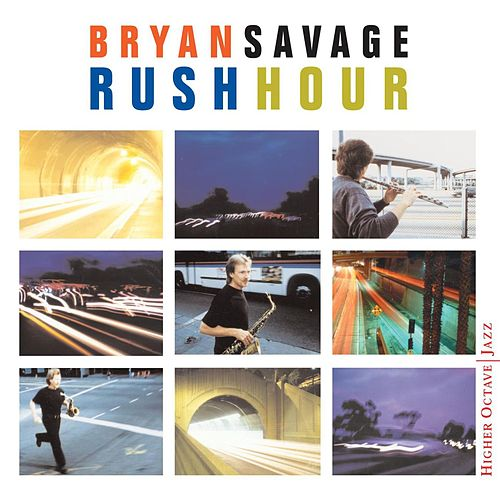 Play & Download Rush Hour by Bryan Savage | Napster
