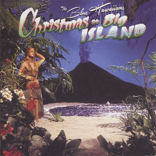 Play & Download Christmas On Big Island by Blue Hawaiians | Napster