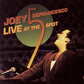 Play & Download Live At The Five Spot by Joey DeFrancesco | Napster
