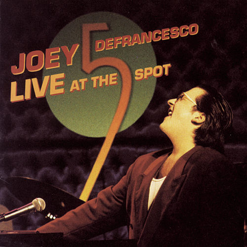 Live At The Five Spot by Joey DeFrancesco