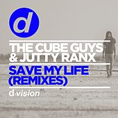 Play & Download Save My Life (Remixes) by The Cube Guys | Napster