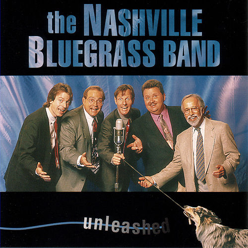 Unleashed by Nashville Bluegrass Band