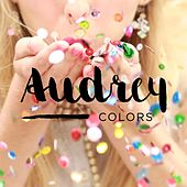 Play & Download Colors by Audrey | Napster