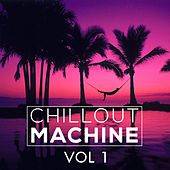 Chillout Machine, Vol. 1 - EP by Various Artists