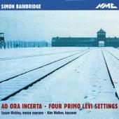 Play & Download Bainbridge: Ad ora incerta & 4 Primo Levi Settings by Susan Bickley | Napster