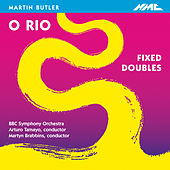 Play & Download Martin Butler: O Rio & Fixed Doubles - EP by BBC Symphony Orchestra | Napster