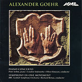 Play & Download Alexander Goehr: Piano Concerto, Op. 33 & Symphony in 1 Movement, Op. 29 by Various Artists | Napster