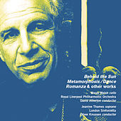 Play & Download Alexander Goehr: Behold the Sun, Op. 44a, Metamorphosis/Dance, Op. 36, Romanza, Op. 24 & Other Works by Various Artists | Napster