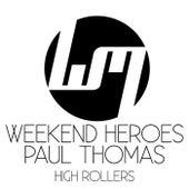 High Rollers by Weekend Heroes