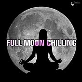 Play & Download Full Moon Chilling by Various Artists | Napster