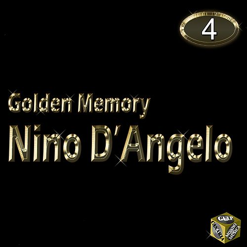 Play & Download Nino D'Angelo, Vol. 4 (Golden Memory) by Nino D'Angelo | Napster