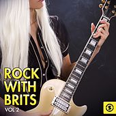 Play & Download Rock with Brits, Vol. 2 by Various Artists | Napster