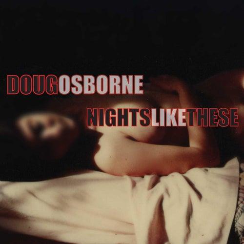 Nights Like These by Doug Osborne