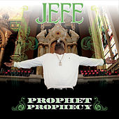Play & Download Prophet Prophecy by El Jefe | Napster