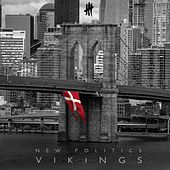 Play & Download Vikings by New Politics | Napster