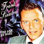 Play & Download One For My Baby by Frank Sinatra | Napster