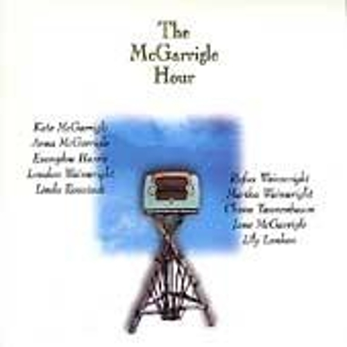 Play & Download The McGarrigle Hour by Kate and Anna McGarrigle | Napster