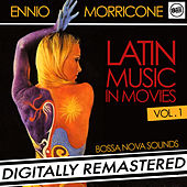 Play & Download Ennio Morricone - Latin Music in Movies Vol. 1 (Bossa Nova Sounds) [Digitally Remastered] by Ennio Morricone | Napster