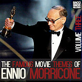 Play & Download The Famous Movie Themes of Ennio Morricone - Vol. 3 by Ennio Morricone | Napster
