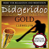 Didgeridoo Gold: Music for Relaxation and Meditation: Special Edition by Llewellyn
