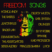 Freedom Songs: The Best of Reggae, Dub & Roots Conscious Music with Mad Professor, Sly & Robbie, Uroy, Delroy Wilson, Horace Andy & More! by Various Artists