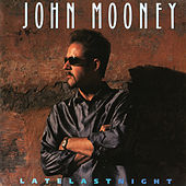 Play & Download Late Last Night by John Mooney | Napster