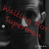 Play & Download Waiting for Superman by Stigma | Napster