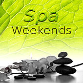 Spa Weekends - Spa Music and Relaxing Sounds for Wellness, Massage, Tai Chi and Total Relax, Oriental Music by S.P.A