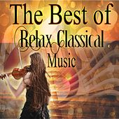 Play & Download The Best Relax Classical Music by Various Artists | Napster