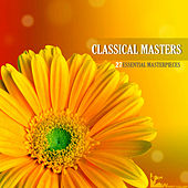 Play & Download Classical Masters - 27 Classical Masterpieces by Various Artists | Napster