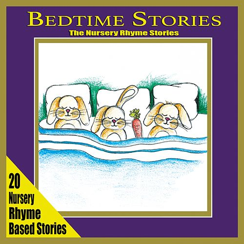 Play & Download Bedtime Stories (The Nursery Rhyme Stories) by The Singalongasong Band  | Napster