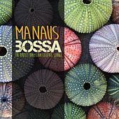 Play & Download Manaus Bossa (The Perfect Brazilian Cocktail Lounge) by Various Artists | Napster