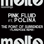 The Point of Surrender (Flaremode Remix) by Pink Fluid