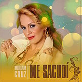 Play & Download Me Sacudi by Miriam Cruz | Napster