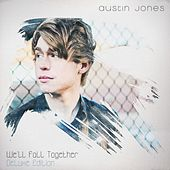 Play & Download We'll Fall Together (Deluxe Edition) by Austin Jones | Napster