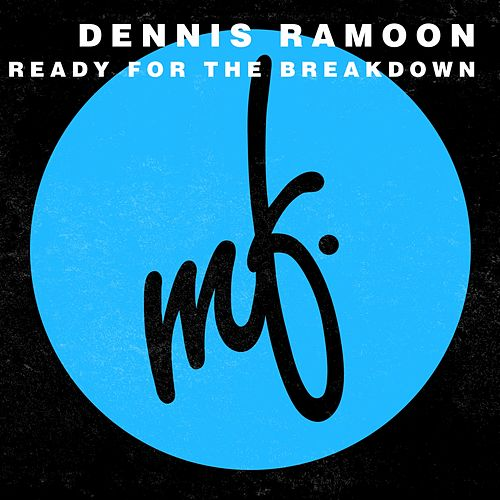Play & Download Ready For The Breakdown by Dennis Ramoon | Napster