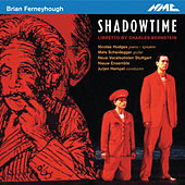 Ferneyhough: Shadowtime by Various Artists